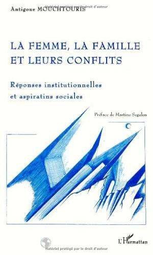 La femme, la famille et leurs conflits: Réponses institutionnelles et aspirations sociales de Antigone Mouchtouris (3 mai 2000) Broché