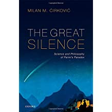The Great Silence: Science and Philosophy of Fermi's Paradox