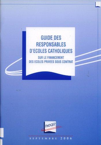 GUIDE DES RESPONSABLES D'ECOLES CATHOLIQUES, Sur Le Financement Des Ecoles Privées Sous Contrat