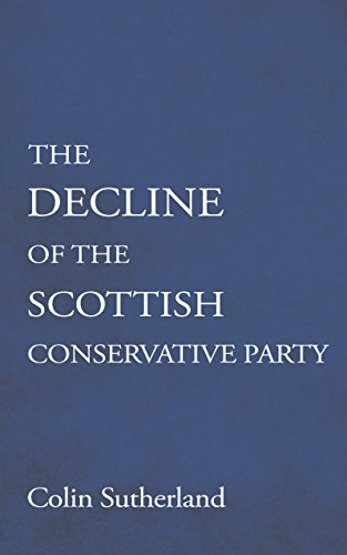 The Decline of the Scottish Conservative Party por Colin Sutherland