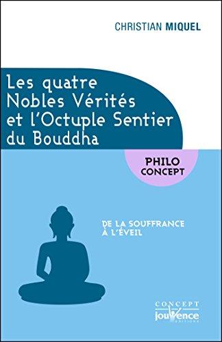 Les quatre Nobles Vérités et l'Octuple Sentier du Bouddha