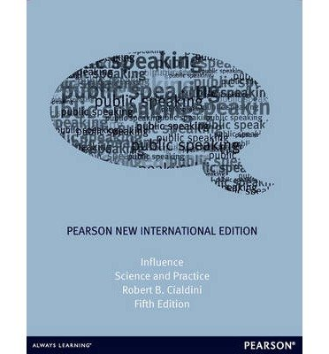 [(Influence: Science and Practice)] [Author: Robert B. Cialdini] published on (July, 2013)