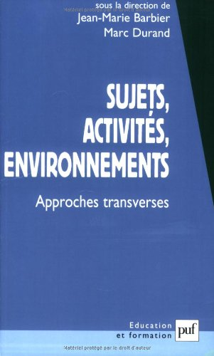 Sujets, activits, environnements : Approches transverses
