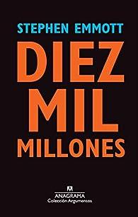 Diez Mil Millones par Stephen Emmott