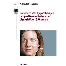 Handbuch der Hypnotherapie bei posttraumatischen und dissoziativen Störungen