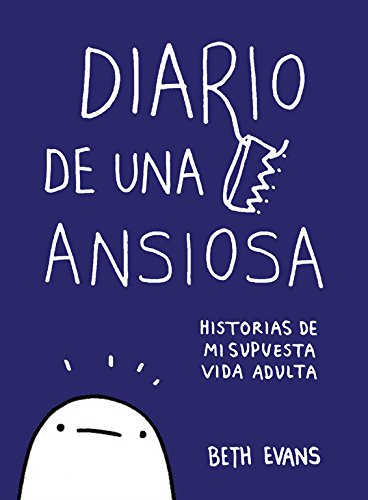 Diario de una ansiosa: Historias de mi supuesta vida adulta (Random Cómics)