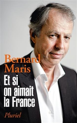 Et si on aimait la France / Bernard Maris ; [note d'introduction de Christophe Bataille].- Paris : Pluriel , DL 2016, cop. 2015