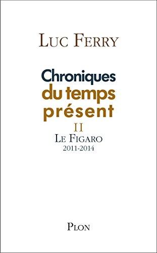 Chroniques du temps présent II par Luc FERRY