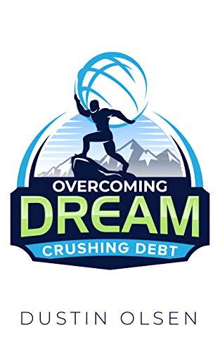 Overcoming Dream Crushing Debt (English Edition) eBook: Dustin ...