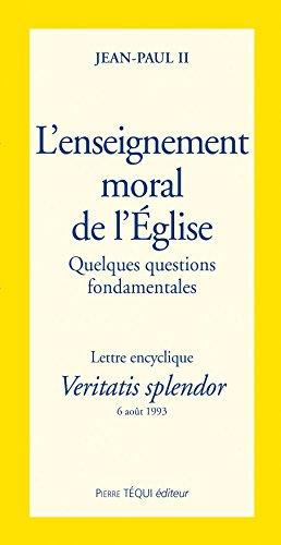 Veritatis Splendor l Enseignement Moral de l Eglise par Eglise catholique