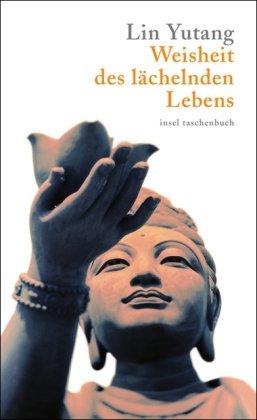 Weisheit des lächelnden Lebens (insel taschenbuch) (Die Leben Des Tao)