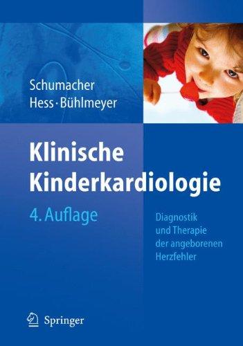 Klinische Kinderkardiologie: Diagnostik und Therapie der angeborenen Herzfehler