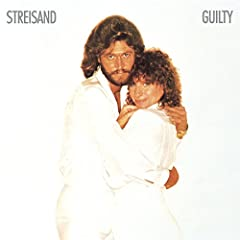 Guilty (Duet With Barry Gibb)