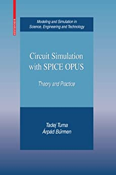 Circuit Simulation with SPICE OPUS: Theory and Practice par [Tuma, Tadej, Buermen, Árpád]