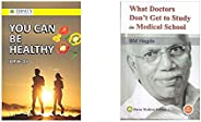 You Can Be Healthy + What Doctors Don't Get to Study in Medical School (Set of 2 Bo