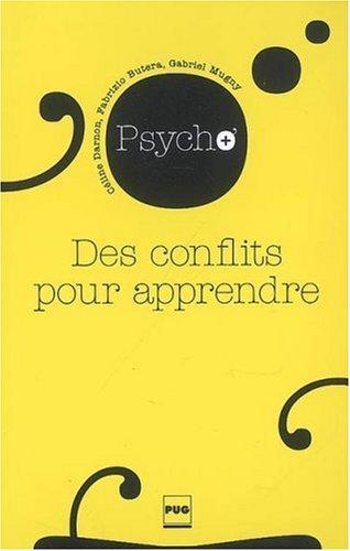 Des conflits pour apprendre par Céline Darnon, Fabrizio Butera, Gabriel Mugny