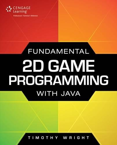 Fundamental 2D Game Programming with Java por Timothy Wright