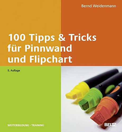 100 Tipps & Tricks für Pinnwand und Flipchart (Beltz Weiterbildung / Fachbuch)