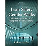 [(Lean Safety Gemba Walks: A Methodology for Workforce Engagement and Culture Change)] [Author: Robert B. Hafey] published on (January, 2015)