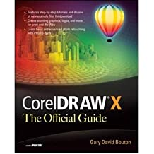 By Bouton, Gary David ( Author ) [ CorelDRAW X6 the Official Guide By Aug-2012 Paperback