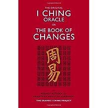 The Original I Ching: The Eranos I Ching Project (Eranos I Ching Edition)