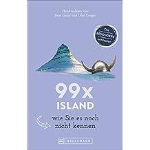 Island Reiseführer: 99 x Island wie Sie es noch nicht kennen. Mit Tipps von einem echten Island Kenner für den perfekten Urlaub. Erleben Sie Reykjavik & Co. mit Insidertipps. Inkl. Karte. NEU 2018