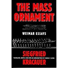 [(The Mass Ornament: Weimar Essays)] [Author: Siegfried Kracauer] published on (July, 1995)