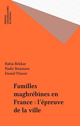 Familles maghrébines en France : l'épreuve de la ville