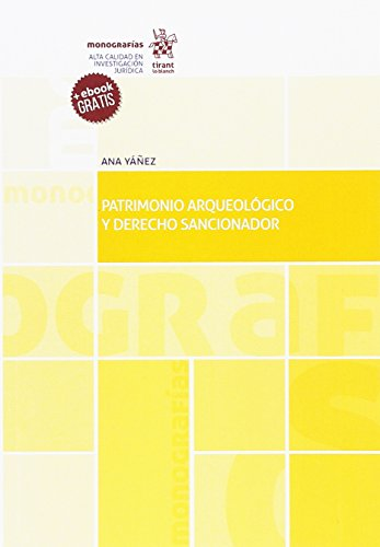 Patrimonio Arqueológico y Derecho Sancionador (Monografías) por Ana Yáñez