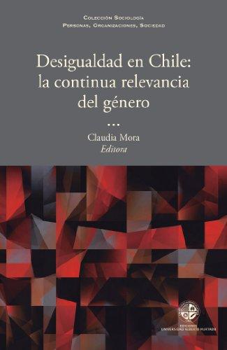 Desigualdad en Chile: La continua relevancia del género por Claudia Mora