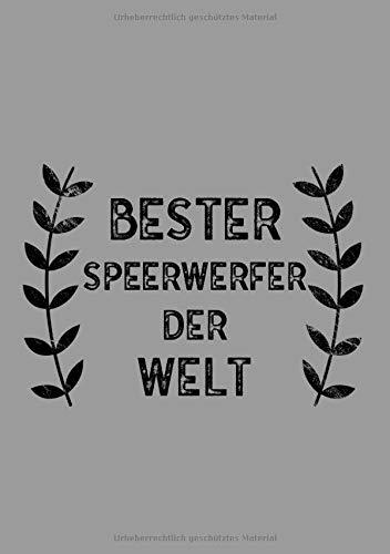 Bester Speerwerfer Der Welt: DIN A5 Notizbuch | 120 linierte Seiten | Überraschung oder Geschenkidee zu Weihnachten oder Geburtstag für einen Speerwerfer -
