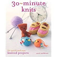 [(30 Minute Knits: 60 Quick and Easy Knitted Projects)] [ By (author) Carol Meldrum ] [August, 2012]