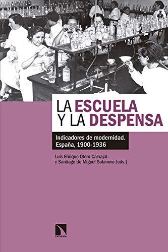 La escuela y la despensa: Indicadores de modernidad. España, 1900-1936 (Mayor) por Luis Enrique Otero Carvajal