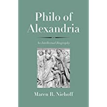 Philo of Alexandria: An Intellectual Biography (Anchor Yale Bible Reference Library)