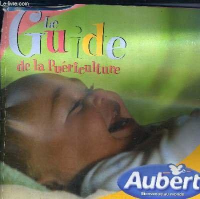 LE GUIDE DE LA PUERICULTURE - 2000 EDITION N°2.