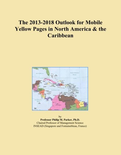 the-2013-2018-outlook-for-mobile-yellow-pages-in-north-america-the-caribbean
