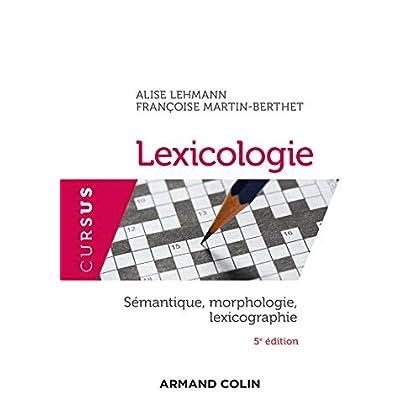 Lexicologie - 5e éd. - Sémantique, morphologie et lexicographie