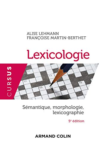 Lexicologie - 5e éd. - Sémantique, morphologie et lexicographie par Alise Lehmann