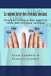 Le miroir brisé des réseaux sociaux: Analyse critique des apports réels des réseaux sociaux