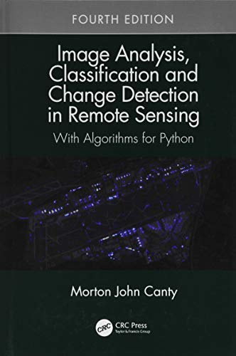 Image Analysis, Classification and Change Detection in Remote Sensing: With Algorithms for Python, Fourth Edition - Remote Google