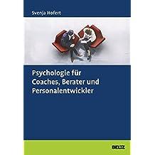 Psychologie für Coaches, Berater und Personalentwickler