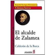 El alcalde de Zalamea (Lecturas - Clásicos Adaptados - Nivel Medio)