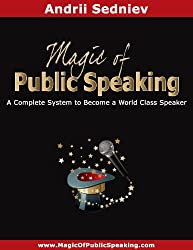 Magic of Public Speaking: A Complete System to Become a World Class Speaker (English Edition)