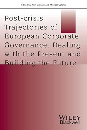 Post-crisis Trajectories of European Corporate Governance: Dealing with the Present and Building the Future (Journal of Law and Society Special Issues)