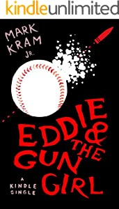 Eddie and the Gun Girl (Kindle Single)