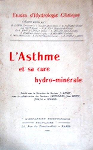 L'Asthme et sa cure hydro-minérale. Publié sous la Direction du Docteur J. Galup, avec la collaboration des Docteurs Castelnau, Jean Hetz, Jumon et Ségard [[Asthme], Collectif]
