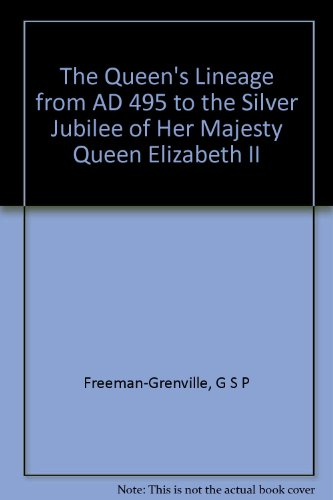the-queen-39-s-lineage-from-a-d-495-to-the-silver-jubilee-of-her-majesty-queen-elizabeth-ii