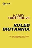Ruled Britannia (English Edition)