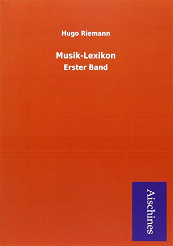 Musik-Lexikon: Erster Band par Hugo Riemann