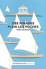 Des mirages plein les poches de Gilles Marchand